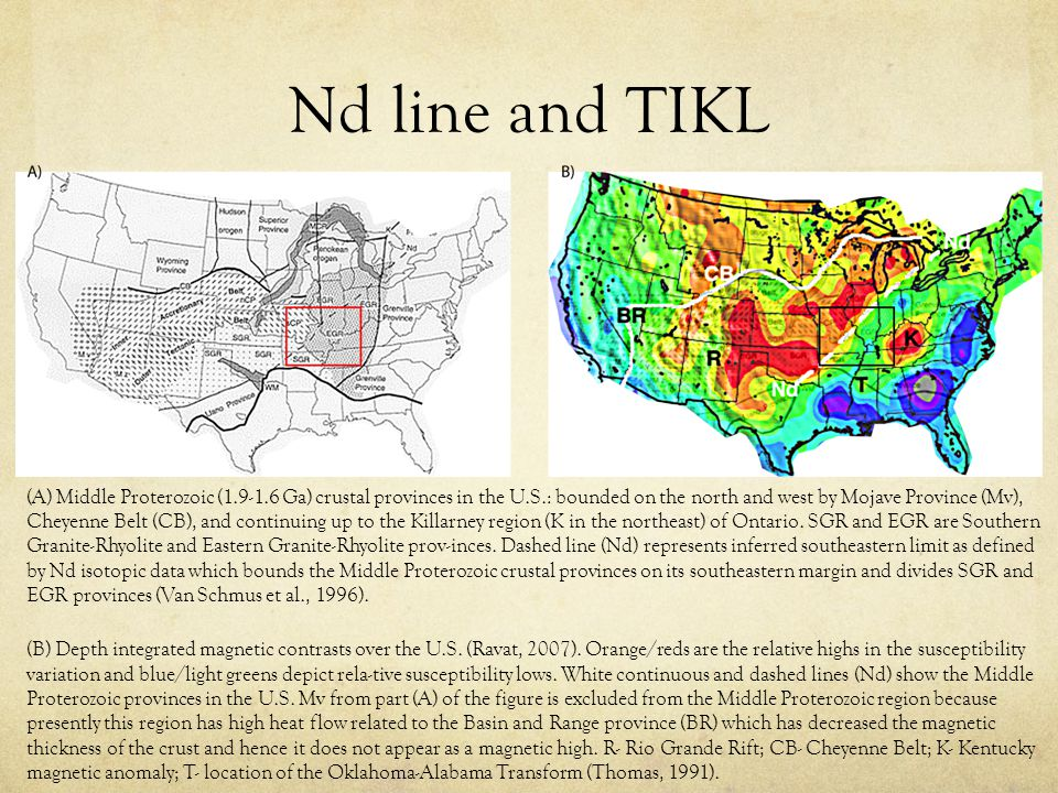 Nd line and TIKL (A) Middle Proterozoic (1.9-1.6 Ga) crustal provinces in the U.S.: bounded on the north and west by Mojave Province (Mv), Cheyenne Belt (CB), and continuing up to the Killarney region (K in the northeast) of Ontario.