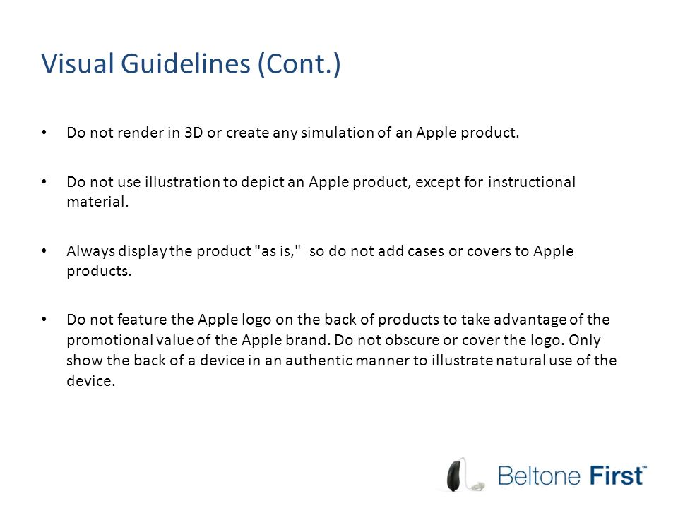 Visual Guidelines (Cont.) Do not render in 3D or create any simulation of an Apple product.