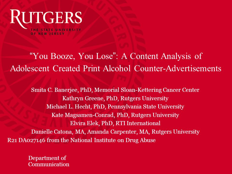 Department of Communication You Booze, You Lose : A Content Analysis of Adolescent Created Print Alcohol Counter-Advertisements Smita C.