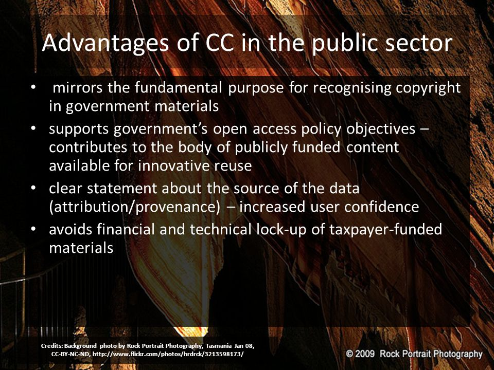 Advantages of CC in the public sector mirrors the fundamental purpose for recognising copyright in government materials supports government's open acc