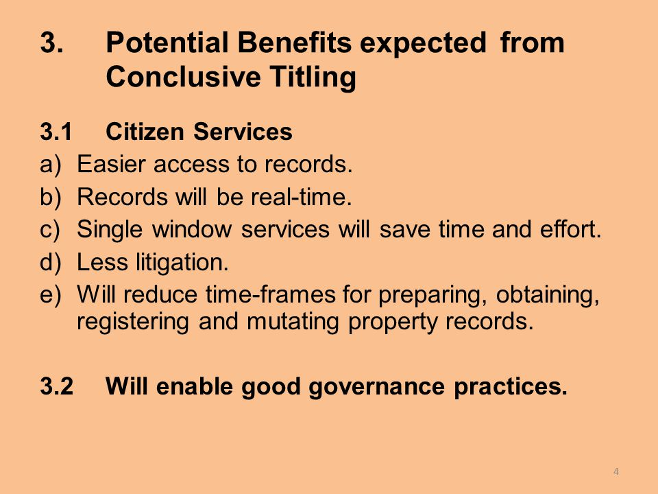 3.Potential Benefits expected from Conclusive Titling 3.1Citizen Services a)Easier access to records.