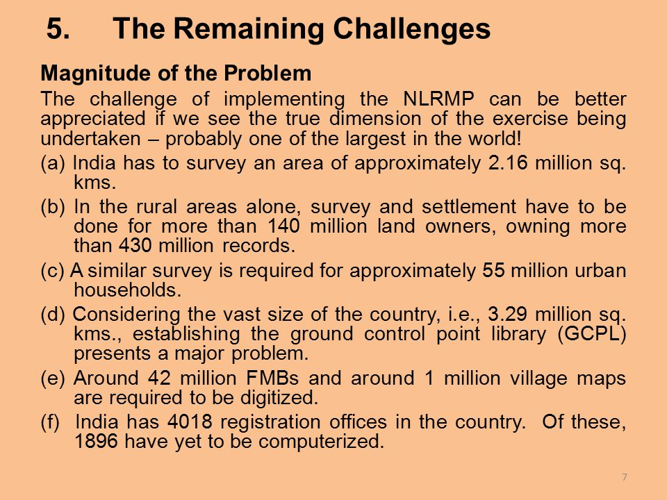 5.The Remaining Challenges Magnitude of the Problem The challenge of implementing the NLRMP can be better appreciated if we see the true dimension of the exercise being undertaken – probably one of the largest in the world.