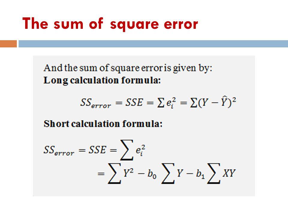 The sum of square error