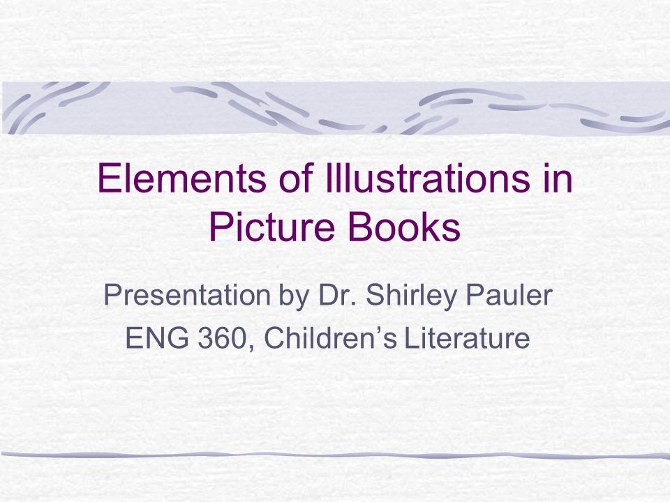 Elements of Illustrations in Picture Books Presentation by Dr.