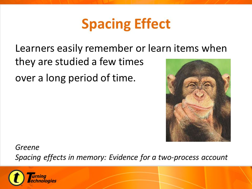 Learners easily remember or learn items when they are studied a few times over a long period of time.