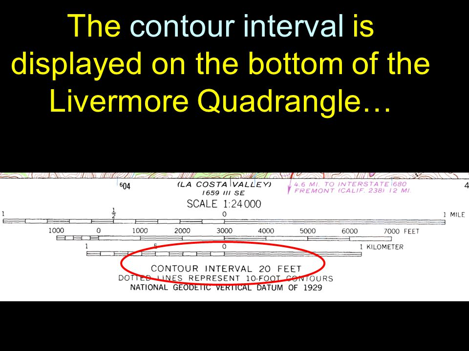 14 The contour interval is displayed on the bottom of the Livermore Quadrangle…