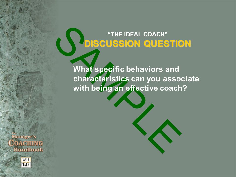 SAMPLE THE IDEAL COACH DISCUSSION QUESTION What specific behaviors and characteristics can you associate with being an effective coach