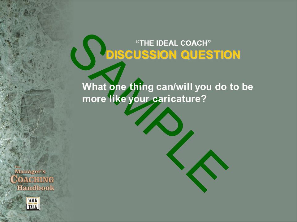 SAMPLE THE IDEAL COACH DISCUSSION QUESTION What one thing can/will you do to be more like your caricature