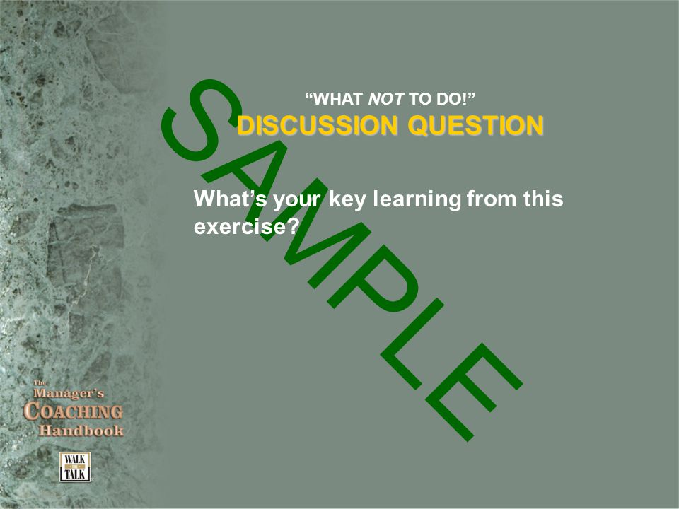 SAMPLE WHAT NOT TO DO! DISCUSSION QUESTION What's your key learning from this exercise