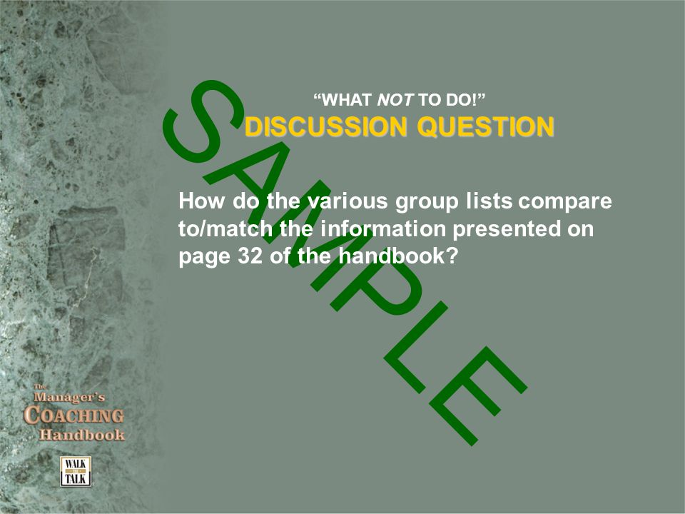 SAMPLE WHAT NOT TO DO! DISCUSSION QUESTION How do the various group lists compare to/match the information presented on page 32 of the handbook