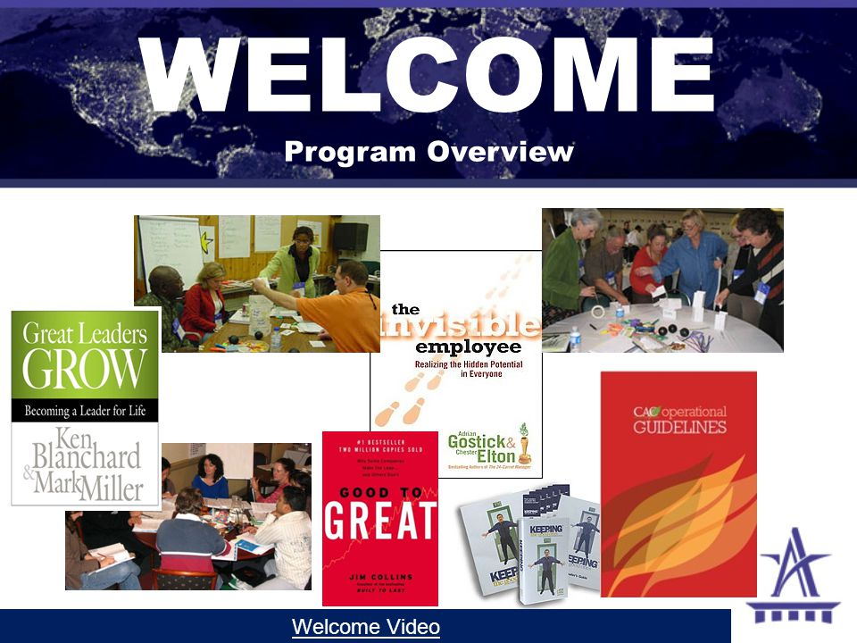 WELCOME Program Overview Welcome Video