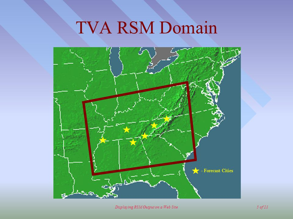 Displaying RSM Output on a Web Site5 of 21 TVA RSM Domain - Forecast Cities