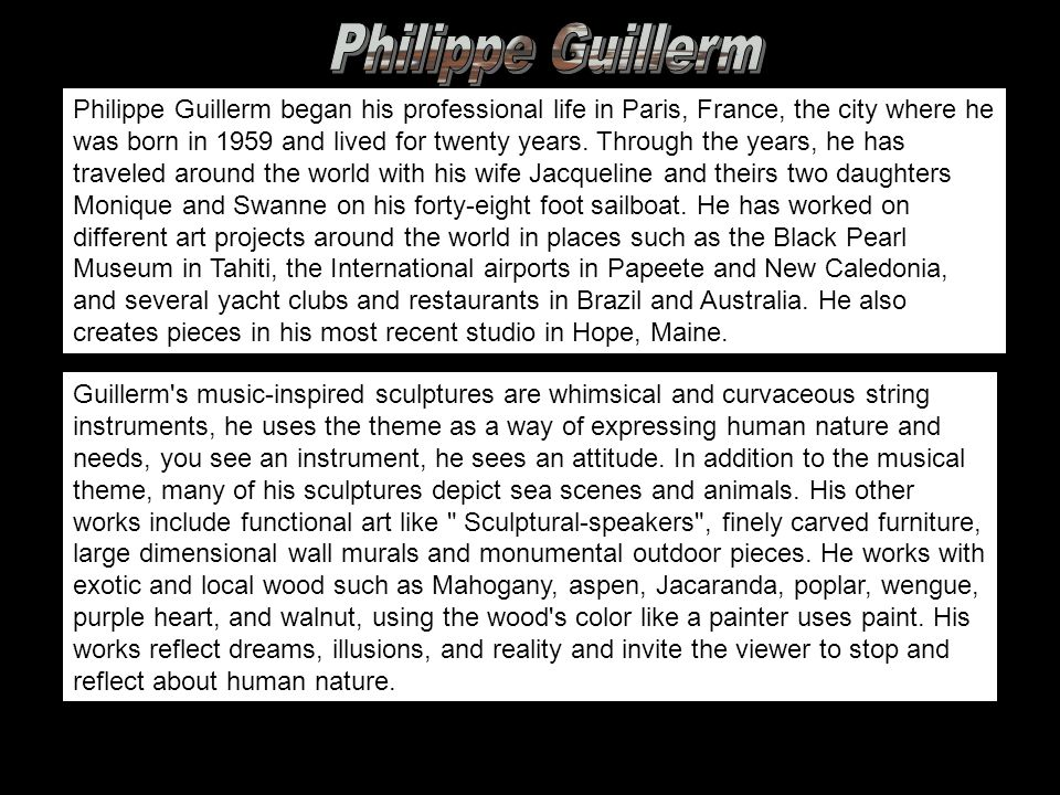 Philippe Guillerm began his professional life in Paris, France, the city where he was born in 1959 and lived for twenty years.