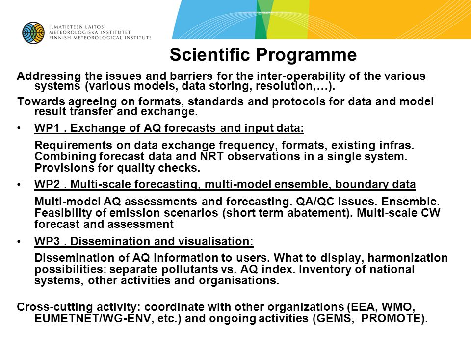 Scientific Programme Addressing the issues and barriers for the inter-operability of the various systems (various models, data storing, resolution,…).