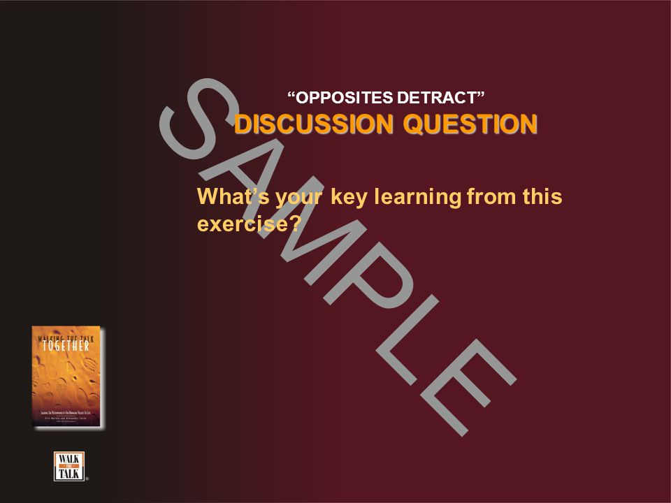 "SAMPLE ""OPPOSITES DETRACT"" DISCUSSION QUESTION What's your key learning from this exercise?"