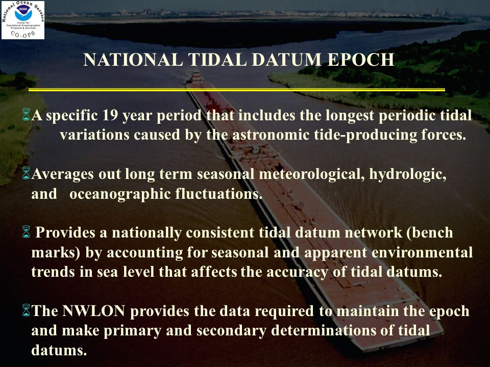 6A specific 19 year period that includes the longest periodic tidal variations caused by the astronomic tide-producing forces.