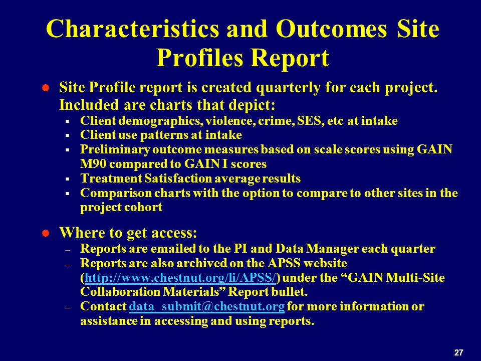 27 Characteristics and Outcomes Site Profiles Report Site Profile report is created quarterly for each project.