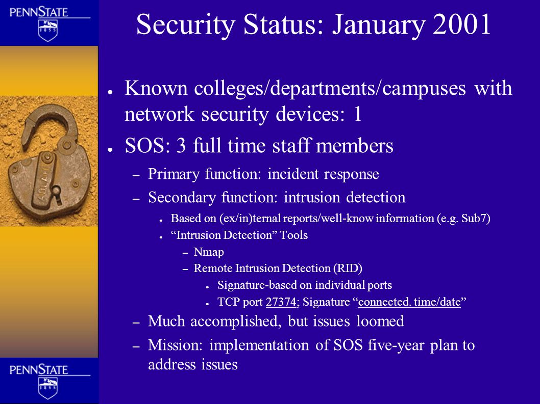 Security Status: January 2001 ● Known colleges/departments/campuses with network security devices: 1 ● SOS: 3 full time staff members – Primary functi