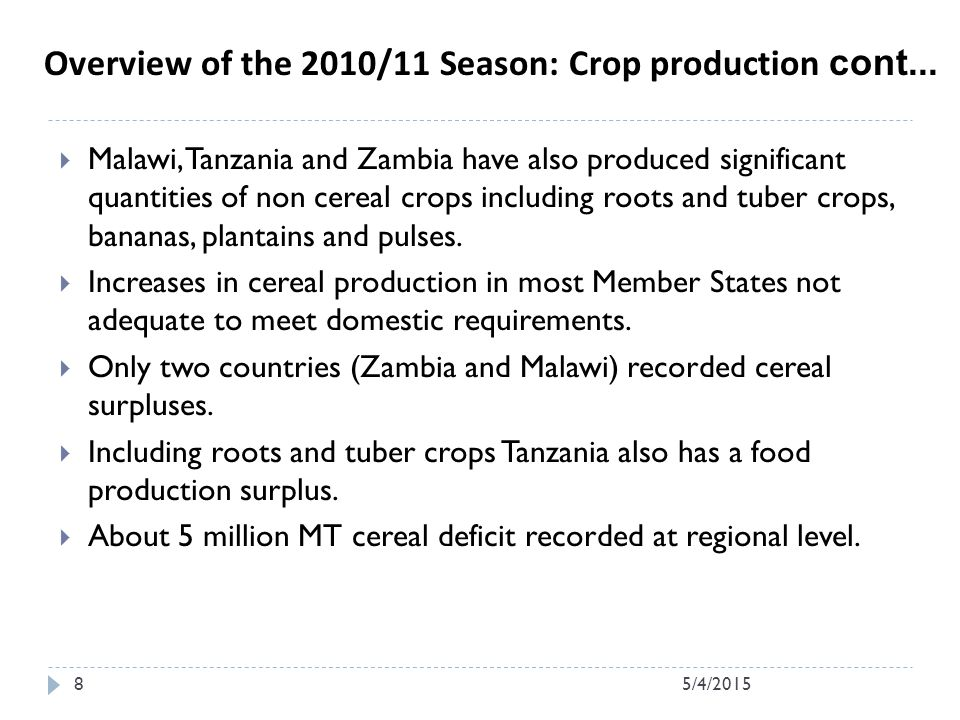 Malawi, Tanzania and Zambia have also produced significant quantities of non cereal crops including roots and tuber crops, bananas, plantains and pulses.
