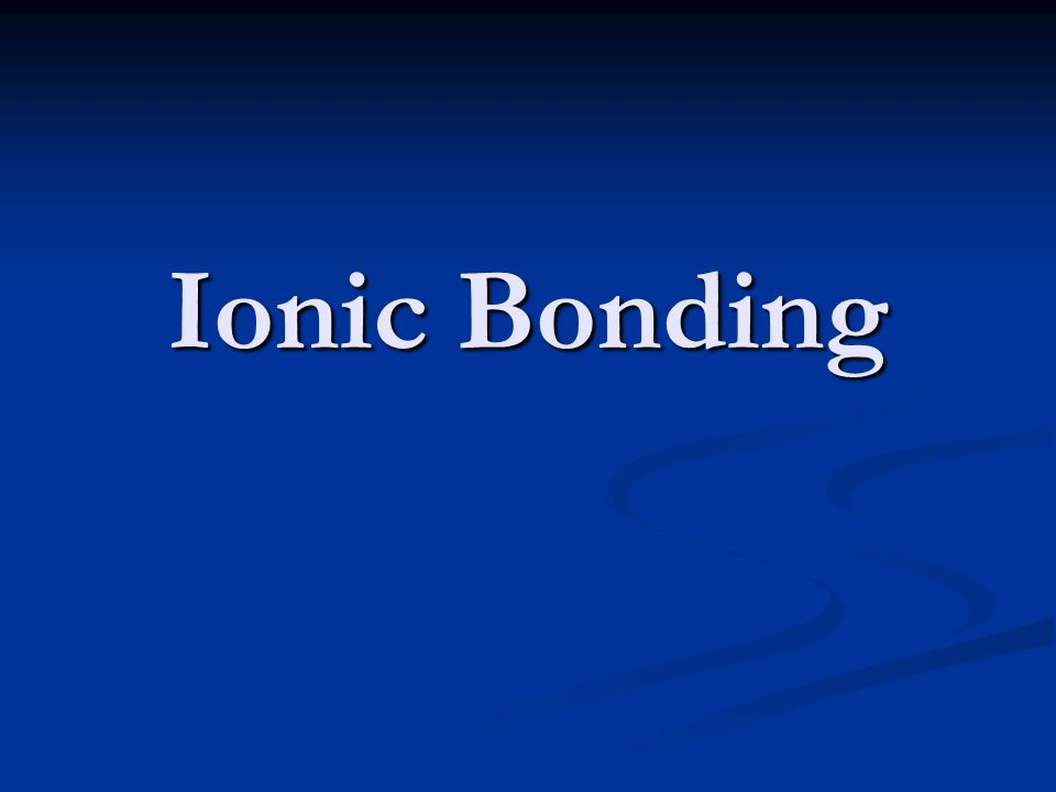 Energetics of Ionic Bonding As we saw in the last chapter, it takes 495 kJ/mol to remove electrons from sodium.