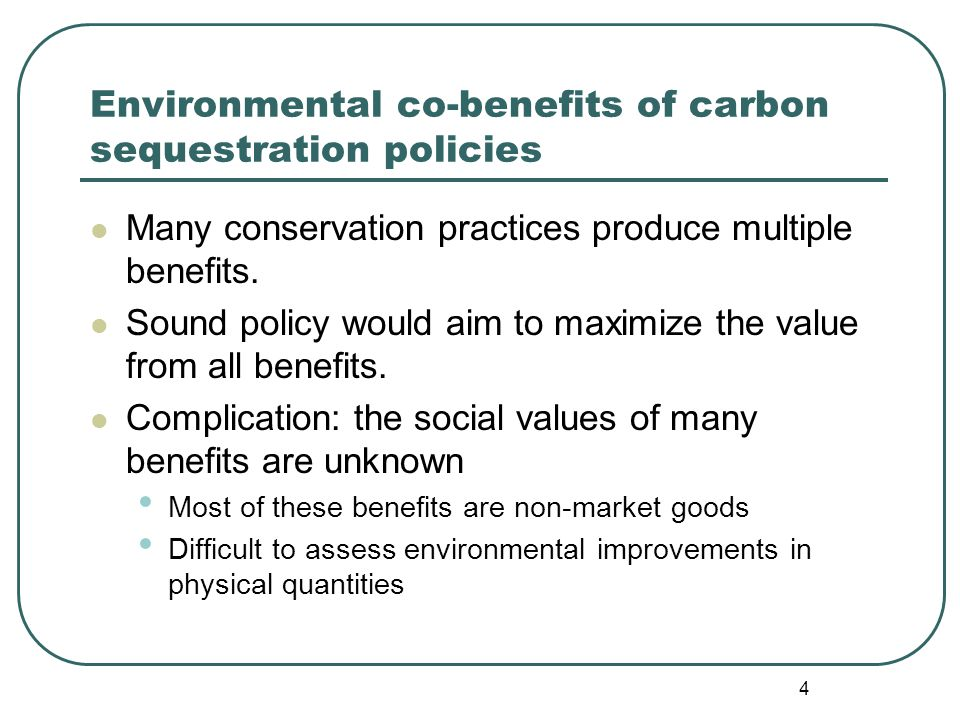 4 Environmental co-benefits of carbon sequestration policies Many conservation practices produce multiple benefits.
