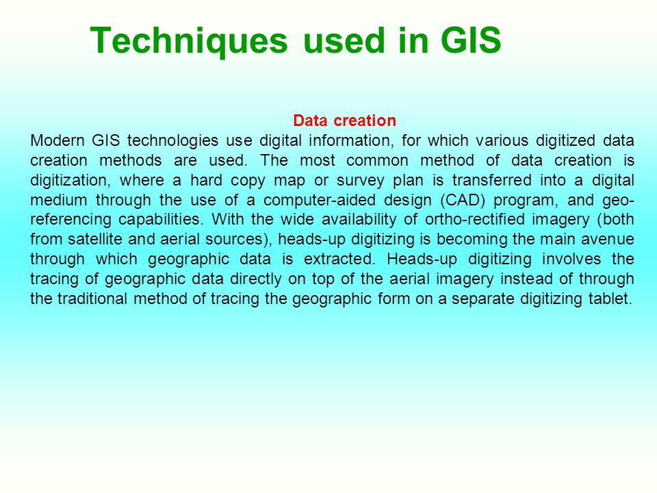 GIS software GIS software Geographic information can be accessed, transferred, transformed, overlaid, processed and displayed using numerous software applications.