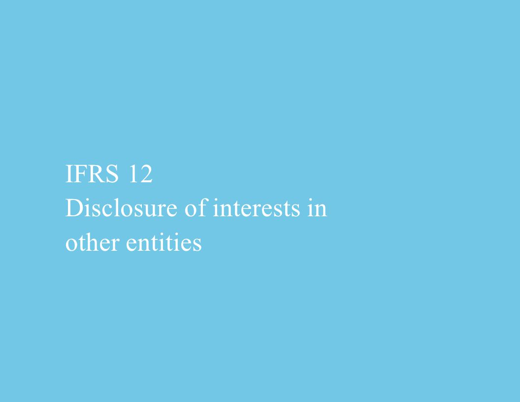 IFRS 12 Disclosure of interests in other entities
