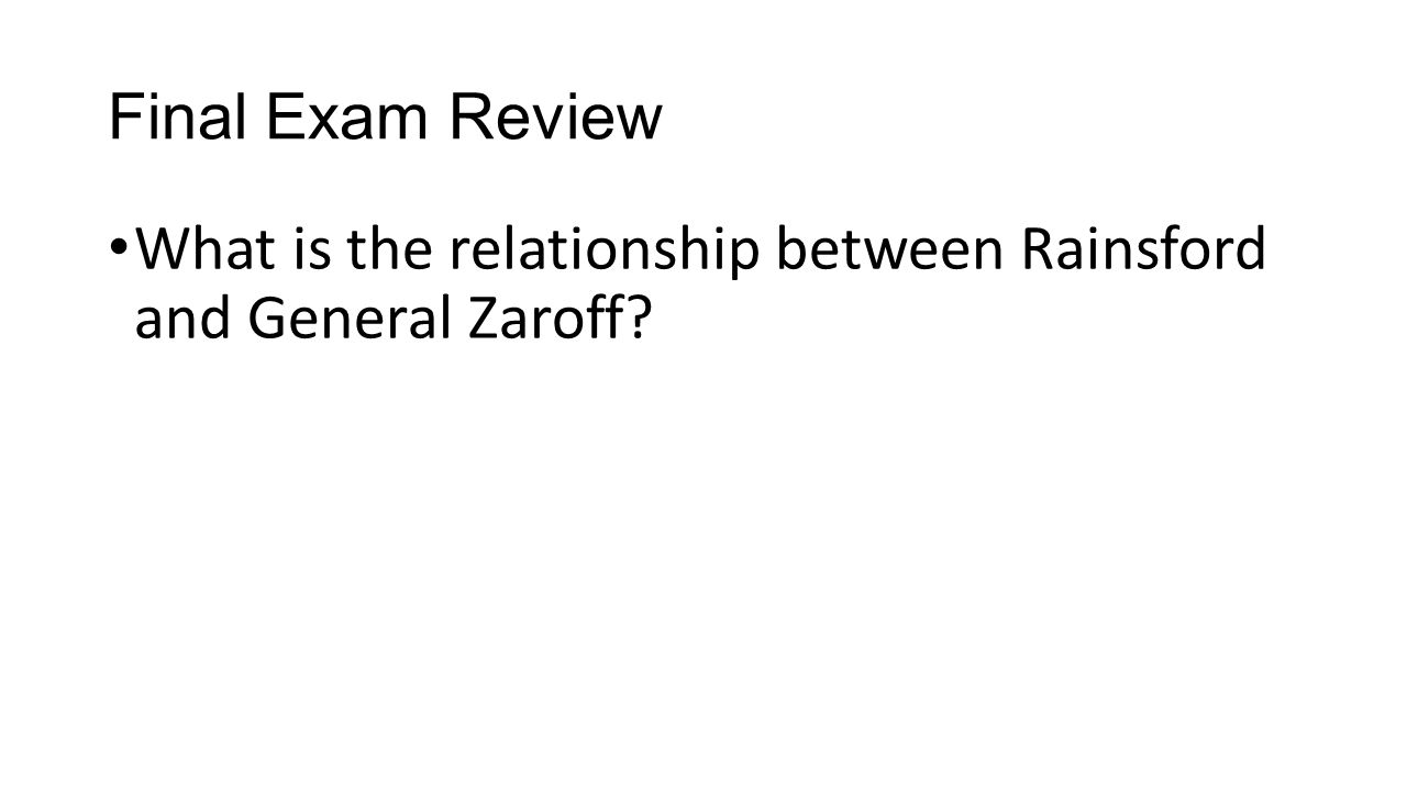 Final Exam Review What is the relationship between Rainsford and General Zaroff?
