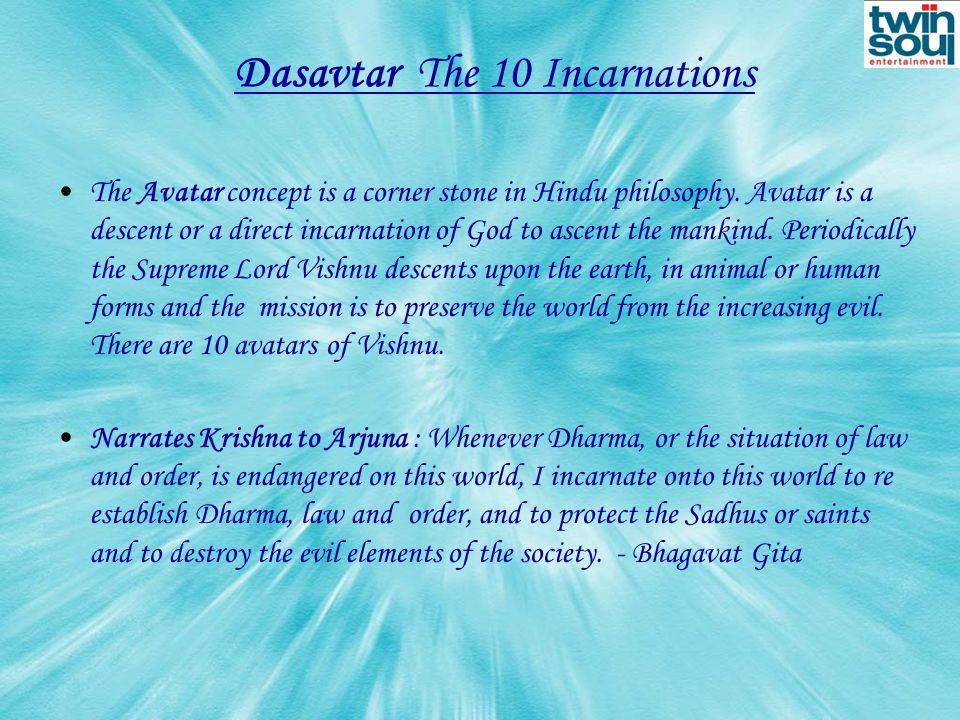 Dasavtar The 10 Incarnations The Avatar concept is a corner stone in Hindu philosophy.