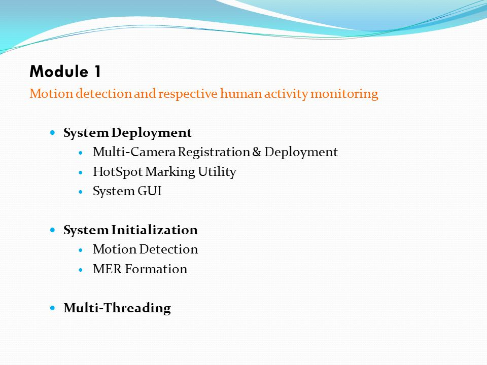 Module 1 Motion detection and respective human activity monitoring System Deployment Multi-Camera Registration & Deployment HotSpot Marking Utility Sy