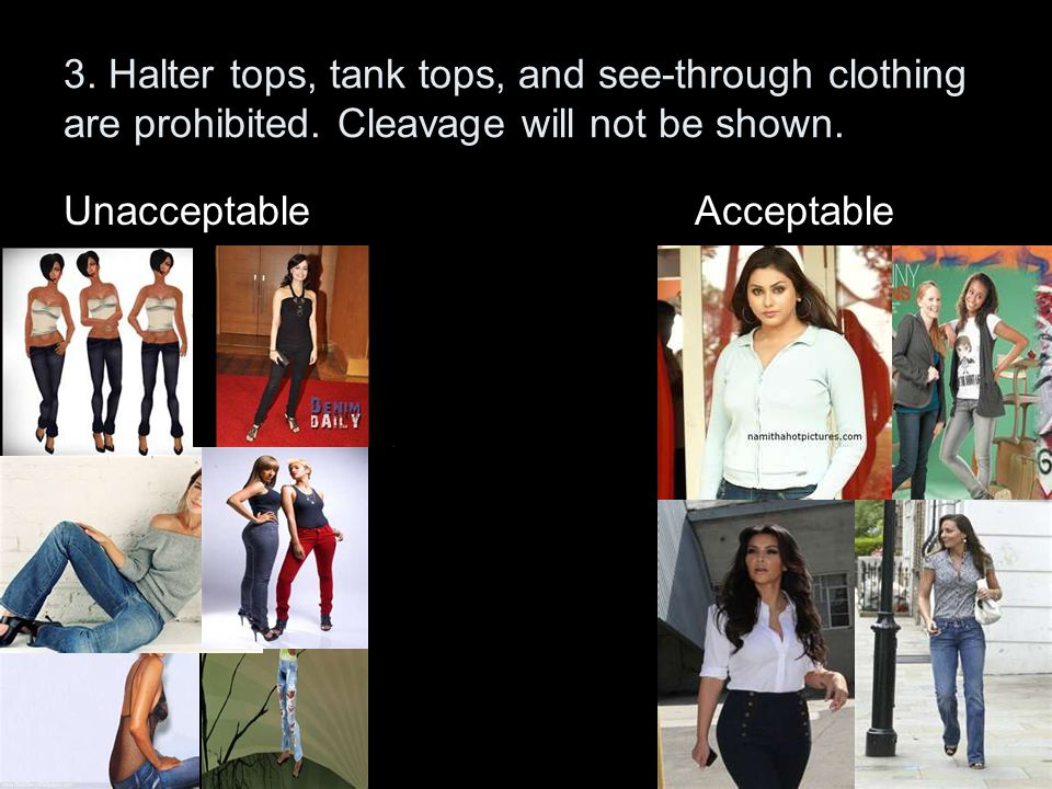 3. Halter tops, tank tops, and see-through clothing are prohibited.