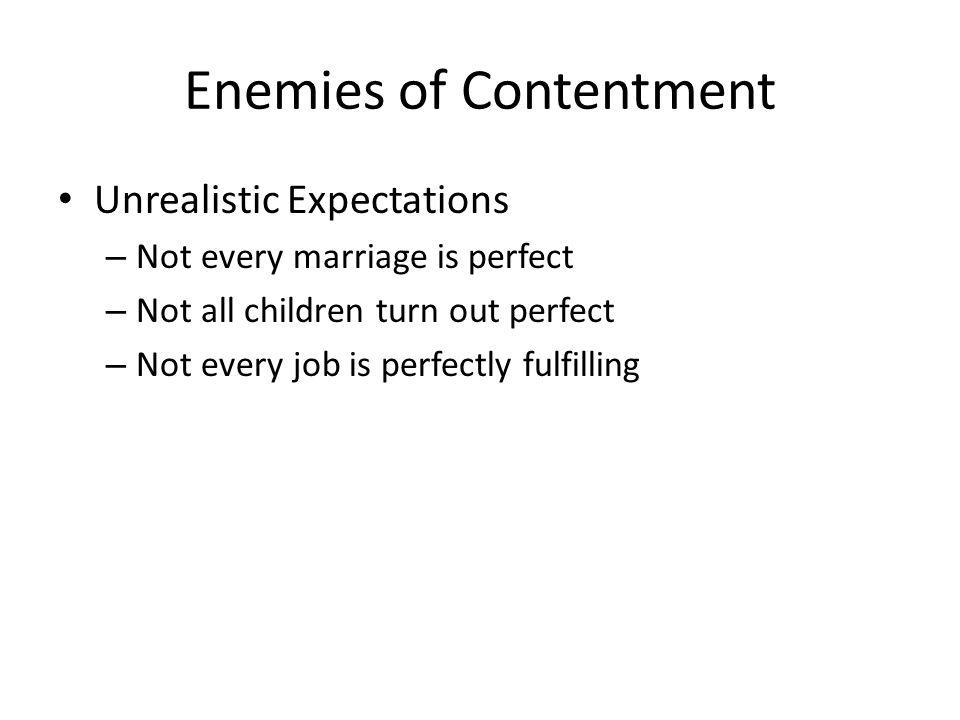 Enemies of Contentment Unrealistic Expectations Unfair Comparisons – Matt.