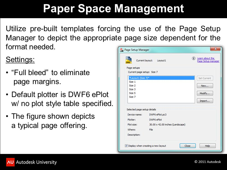 Utilize pre-built templates forcing the use of the Page Setup Manager to depict the appropriate page size dependent for the format needed.