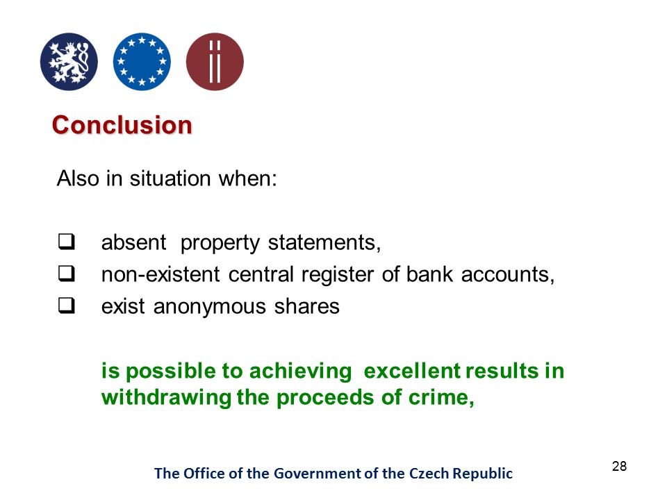 28 The Office of the Government of the Czech Republic Conclusion Also in situation when:  absent property statements,  non-existent central register