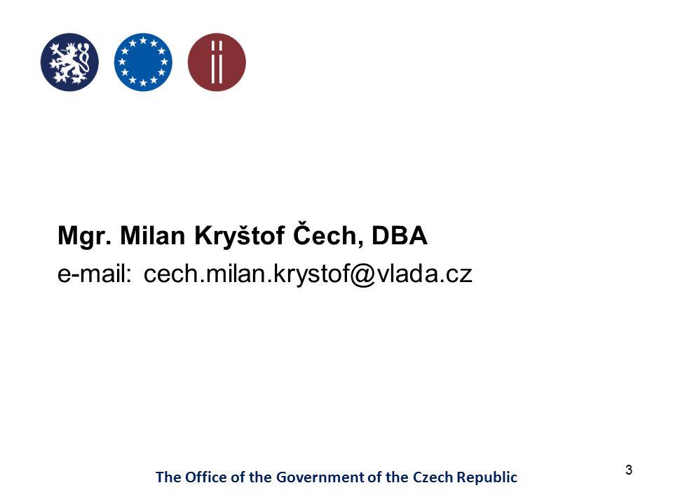 3 Mgr. Milan Kryštof Čech, DBA e-mail: cech.milan.krystof@vlada.cz