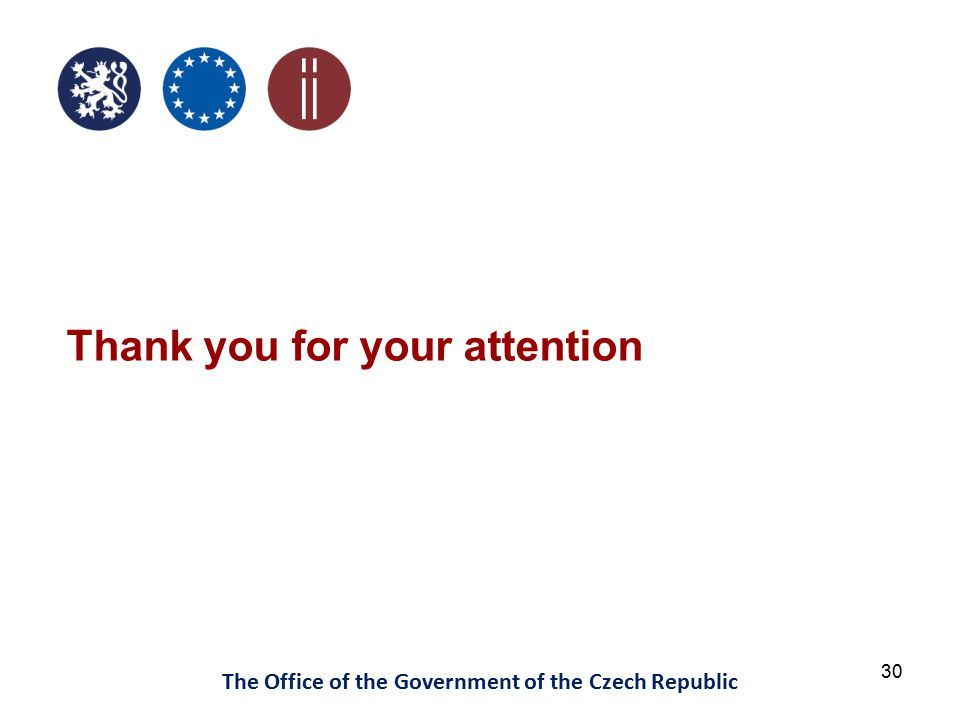 30 The Office of the Government of the Czech Republic Thank you for your attention
