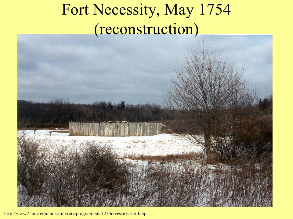 http://www2.uiuc.edu/unit/armyrotc/program/mils123/necessity/fort.bmp Fort Necessity, May 1754 (reconstruction)