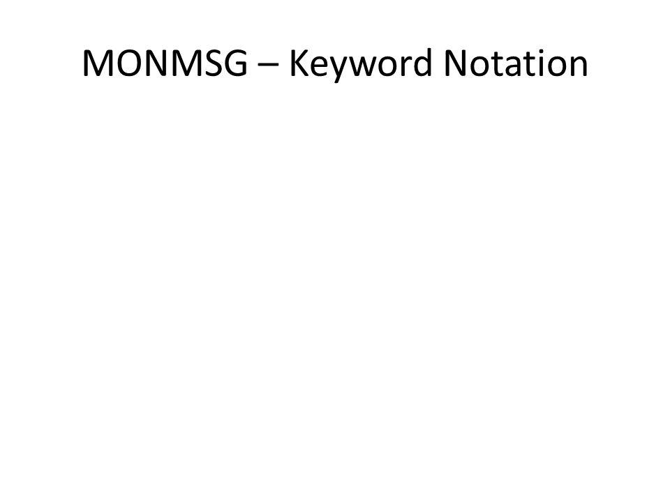 MONMSG – Keyword Notation