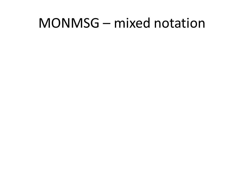 MONMSG – mixed notation