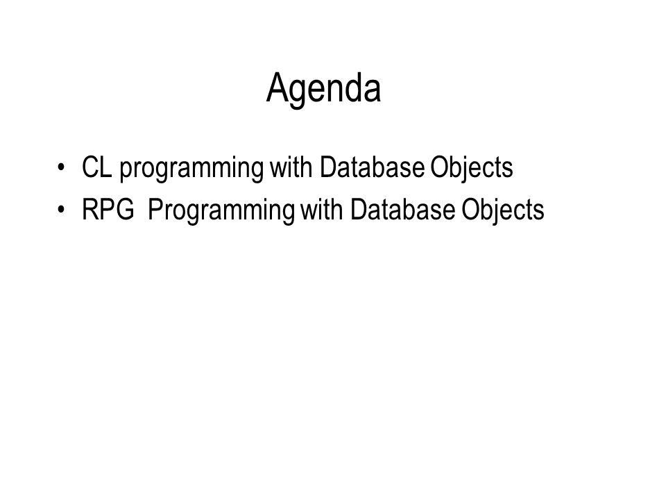 FSPEC Review File name – name of file File Type – C for a Display file I, U, or O for Database Objects O, for Printer Files (reports) File Format – E for Externally Described Record Address Type – K if the object has a sort Device – Disk for Database Object Workstn for display files Printer for reports