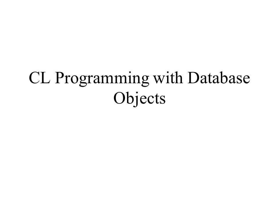 CL Programming Restrictions Only five *FILE per program –Display file or Database File Can't update Database Files Can't create reports