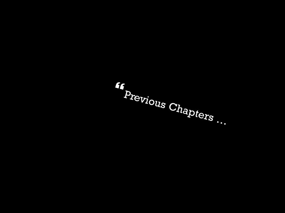  Previous Chapters …