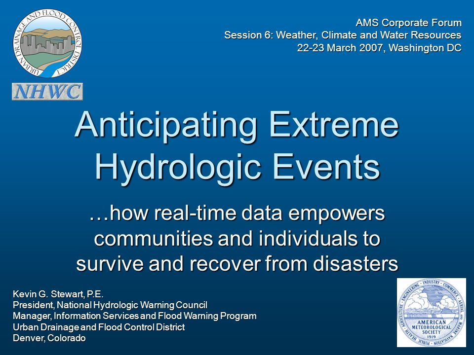 Anticipating Extreme Hydrologic Events …how real-time data empowers communities and individuals to survive and recover from disasters AMS Corporate Fo