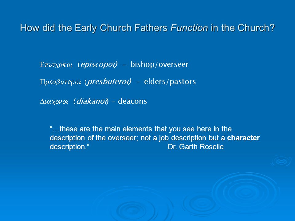 How did the Early Church Fathers Function in the Church.