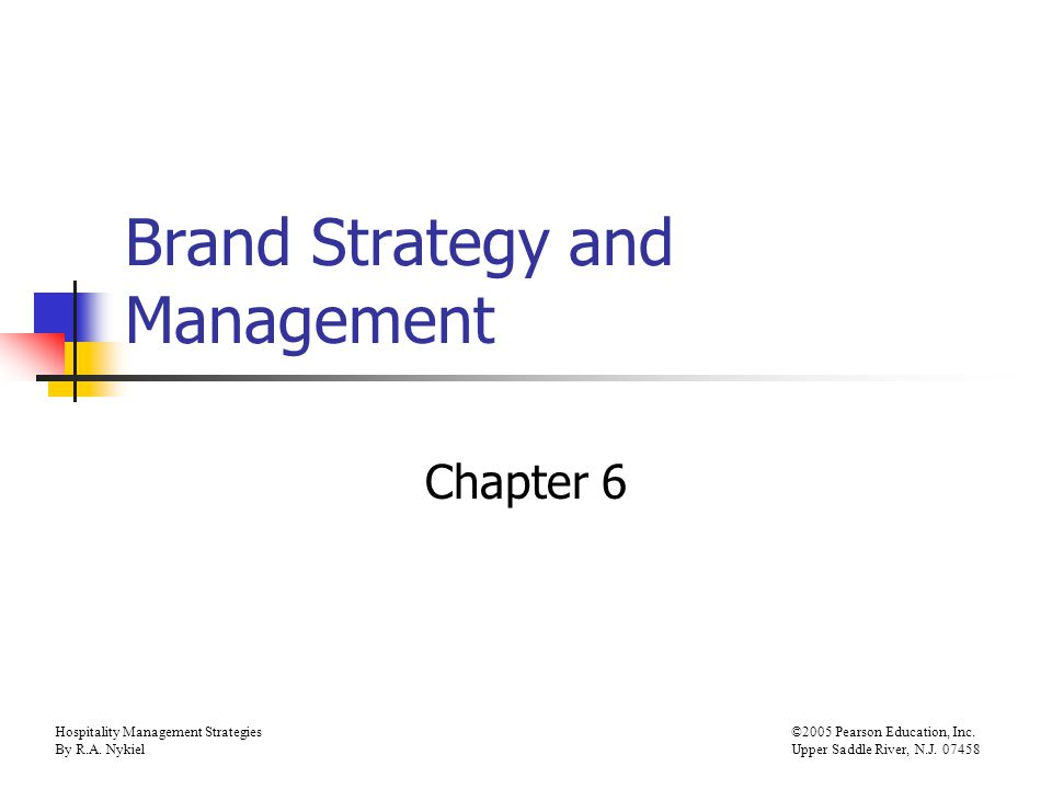 Hospitality Management Strategies©2005 Pearson Education, Inc.