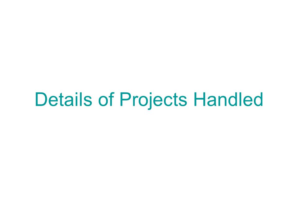 Details of Projects Handled