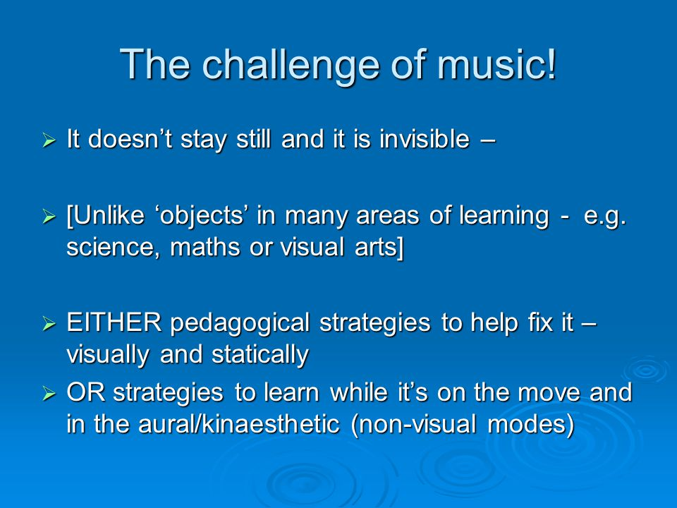 The challenge of music.