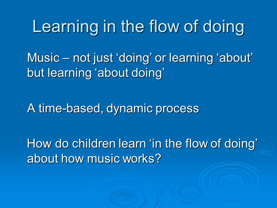 The dimension of time  Music (temporal arts) unfold over time - 'scripts', or narratives - have kinds of internal logic, relationships between what has just gone and inferred to what might come next, pivoting on the present moment (Stern)  Strategies to learn while it's moving – memory is a key skill – holding on to non-verbal, non-visual imagery in the mind, recalling and working with it