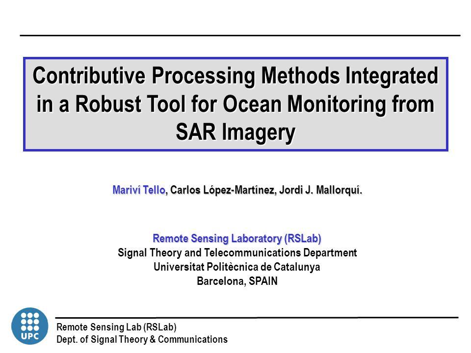 Remote Sensing Lab (RSLab) Dept. of Signal Theory & Communications Mariví Tello, Carlos López-Martínez, Jordi J. Mallorquí. Remote Sensing Laboratory