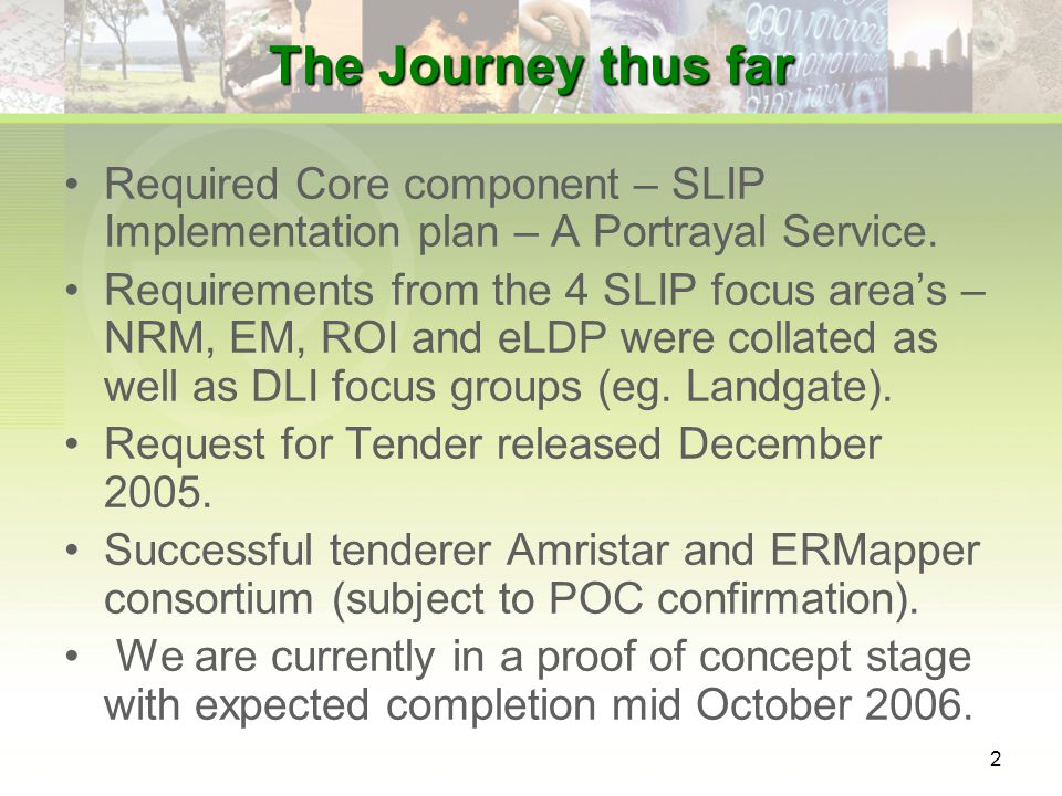 2 The Journey thus far Required Core component – SLIP Implementation plan – A Portrayal Service.